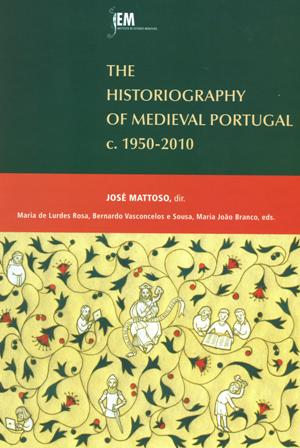 The Historiography of Medieval Portugal (c.1950-2010)