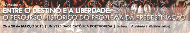 Workshop internacional «Entre o destino e a liberdade: o percurso histórico do problema da predestinação»