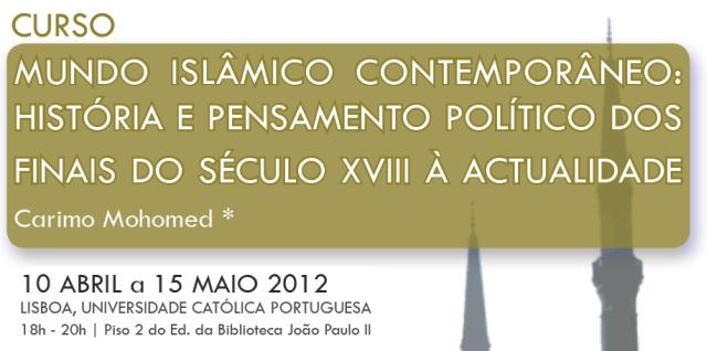 Curso «Mundo Islâmico Contemporâneo: História e Pensamento Político dos finais do século XVIII à actualidade»