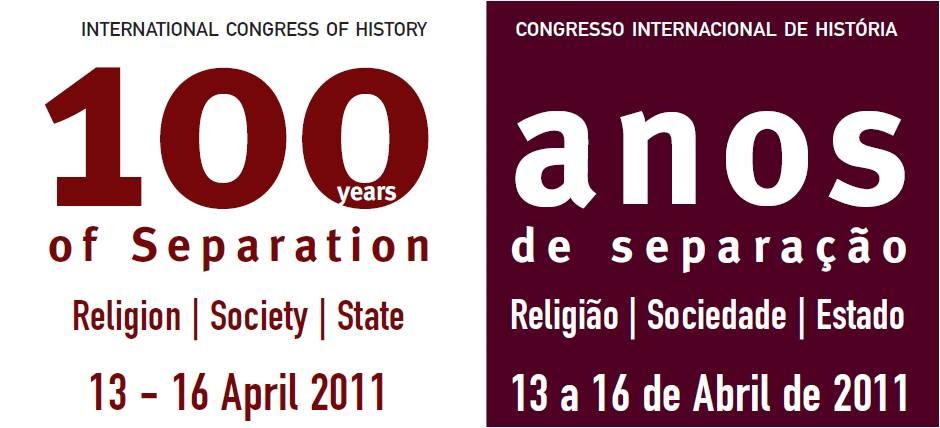Congresso Internacional «Religião, Sociedade e Estado: 100 anos de separação»
