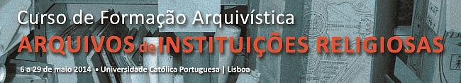 Curso de Formação Arquivística «Arquivos de Instituições Religiosas»