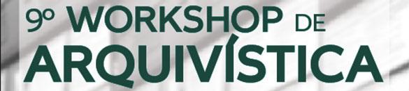 9º Workshop de Arquivística: «Preservação e edição de arquivos musicais»
