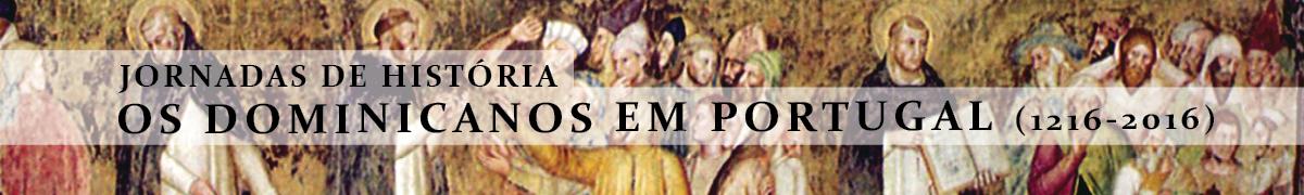 Jornadas de Histo´ria – Os Dominicanos em Portugal (1216-2016)