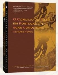 """Apresentação de """"O Concílio de Trento em Portugal e nas suas conquistas: olhares novos"""""""