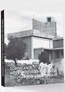 Dominicanos. Arte e Arquitetura Portuguesa: Diálogos com a Modernidade