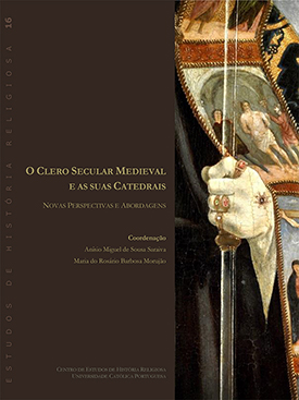O Clero Secular Medieval e as suas Catedrais: Novas Perspectivas e Abordagens