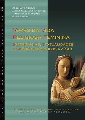 Vozes da vida religiosa feminina: experiências, textualidades e silêncios (séculos XV-XXI)