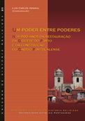UM PODER ENTRE PODERES: Nos 900 anos da restauração da Diocese do Porto e da construção do Cabido Portucalense
