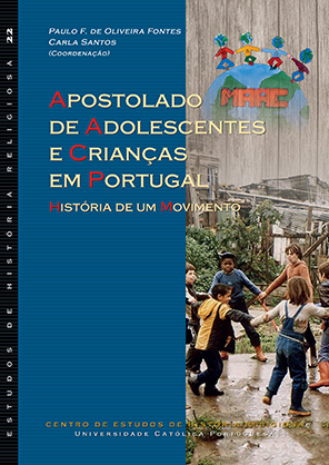 22. APOSTOLADO DE ADOLESCENTES E CRIANÇAS EM PORTUGAL: História de um movimento