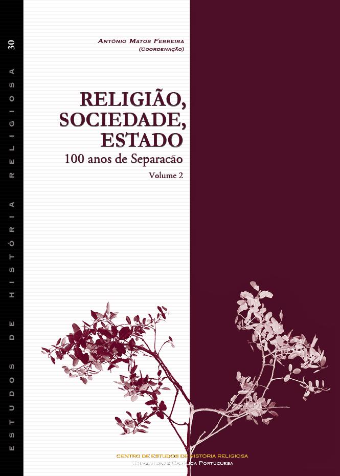 RELIGIÃO, SOCIEDADE, ESTADO. 100 anos de Separação. Volume 2