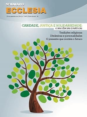 CARIDADE, JUSTIÇA E SOLIDARIEDADE: consciências e práticas Edição especial do semanário Ecclesia, nº 1447