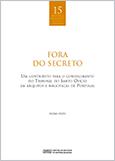 FORA DO SECRETO: Um contributo para o conhecimento do Tribunal do Santo Ofício em arquivos e bibliotecas de Portugal