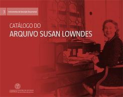 Catálogo do Arquivo Susan Lowndes