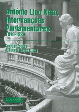 António Lino Neto: Intervenções Parlamentares (1918-1926)