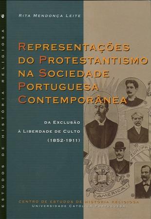 Representações do Protestantismo na sociedade portuguesa contemporânea: da exclusão à liberdade de culto (1852-1911)