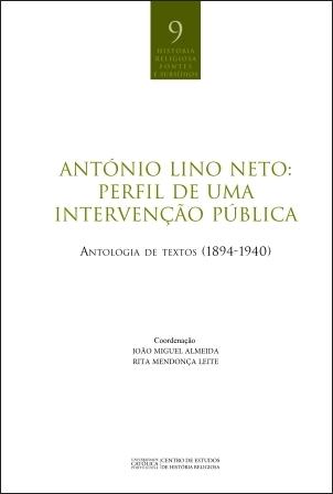 ANTÓNIO LINO NETO: PERFIL DE UMA INTERVENÇÃO PÚBLICA: antologia de textos (1894-1940)