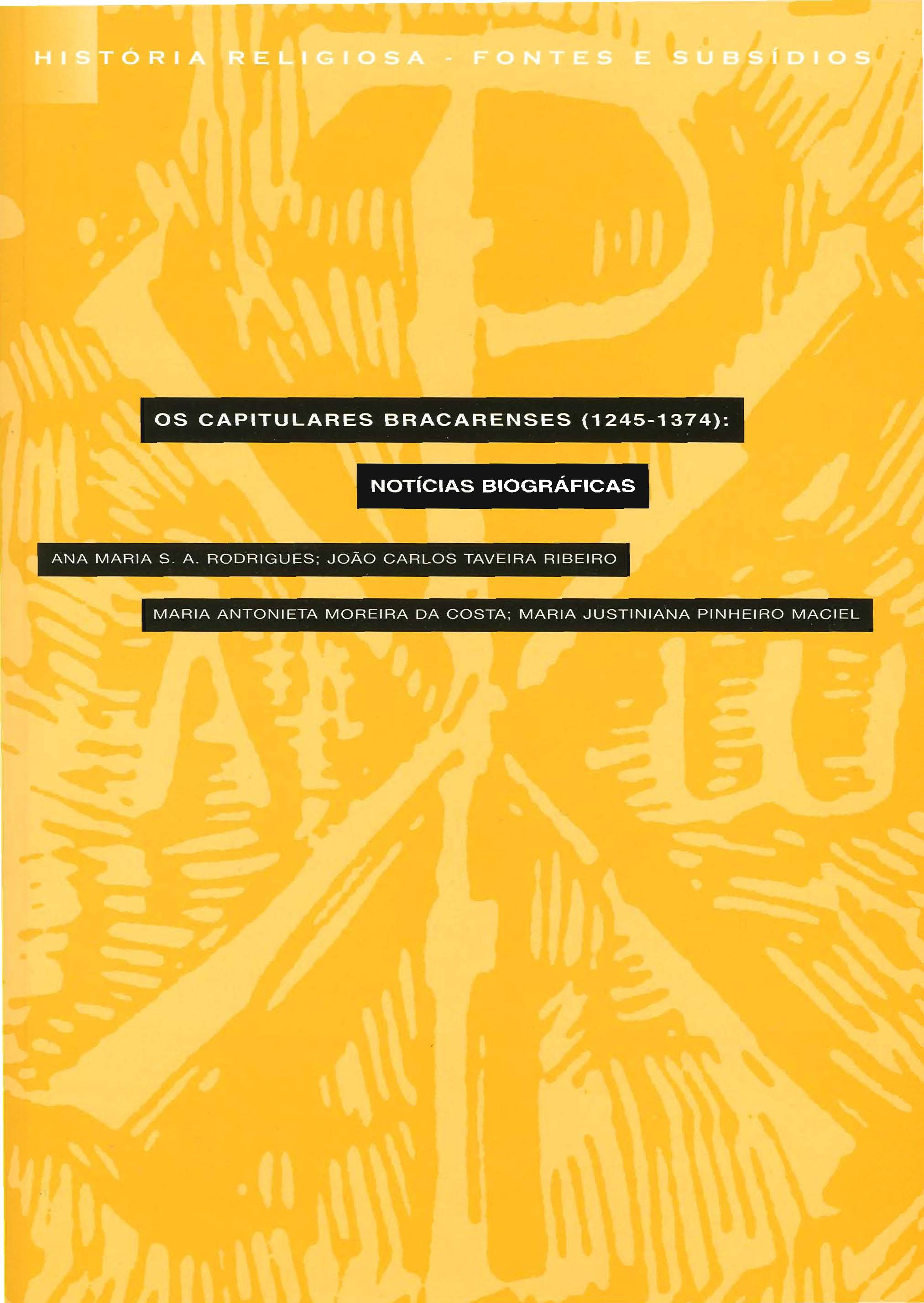 OS CAPITULARES BRACARENSES (1245-1374): Notícias Biográficas