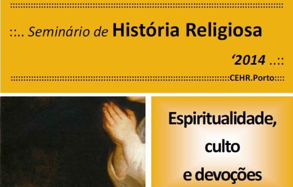 Seminário de História Religiosa (CEHR-Porto) - Ciclo 2014 - Ver programa (pdf)
