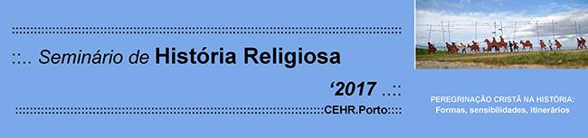 """Seminário de História Religiosa """"Peregrinação cristã na História: formas, sensibilidades, itinerários"""""""