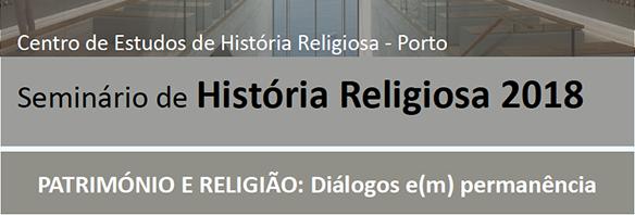 Ciclo 2018 - Património e religião: diálogos e(m) permanência