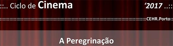 """Ciclo 2017 – """"A Peregrinação"""""""