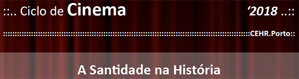 """Ciclo 2018 – """"A Santidade na História"""""""