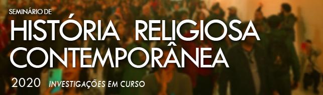 Seminário de História Religiosa Contemporânea - Ciclo 2020